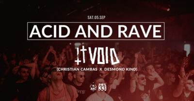 Acid and Rave with 11 Void
