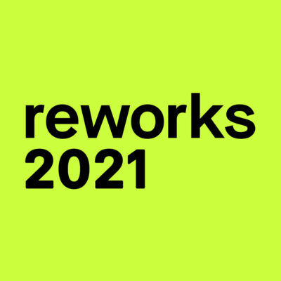 Reworks 2021